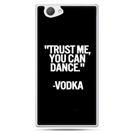 Xperia Z1 compact etui Trust me you can dance-vodka