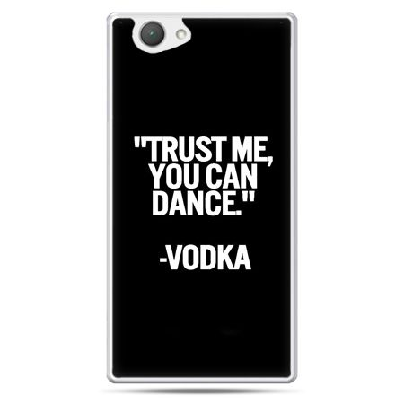 Xperia Z1 Mini etui Trust me you can dance-vodka