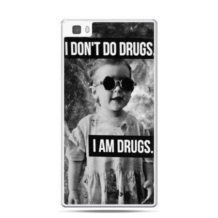 Huawei P8 Lite etui I don`t do drugs I am drugs
