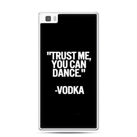 Huawei P8 Lite etui Trust me you can dance-vodka