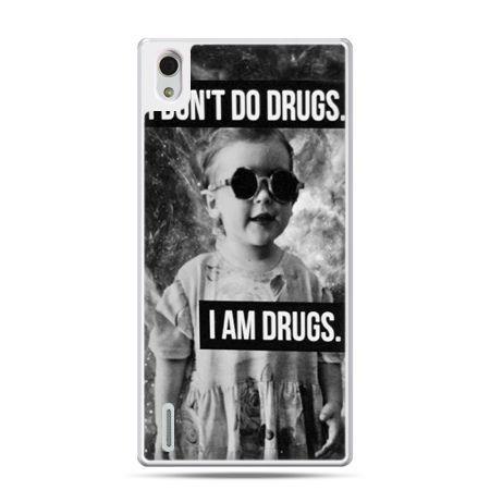 Huawei P7 etui I don`t do drugs I am drugs