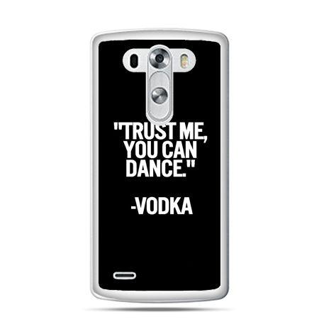 LG G4 etui Trust me you can dance-vodka