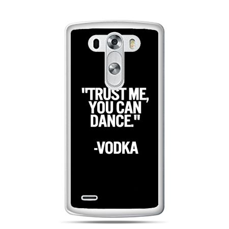 LG G4 etui Trust me you can dance-vodka