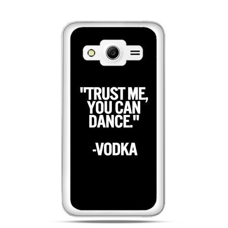 Etui na Galaxy Core 2 Trust me you can dance-vodka