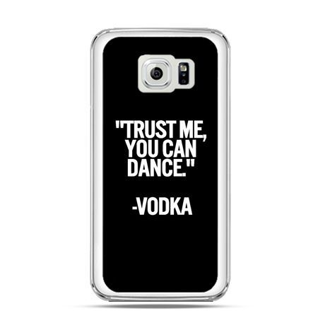 Etui na Galaxy S6 Trust me you can dance-vodka