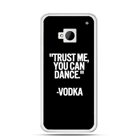 Etui na HTC One M7 Trust me you can dance-vodka