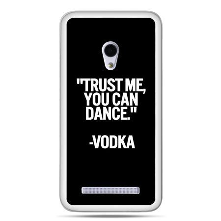 Zenfone 5 etui Trust me you can dance-vodka