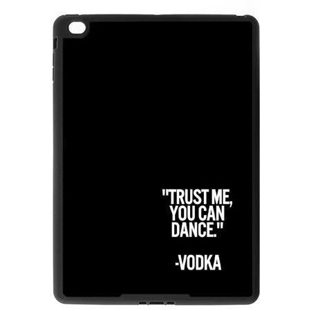 Etui na iPad Air case Trust me you can dance vodka