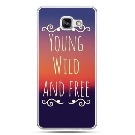 Galaxy A7 (2016) A710, etui na telefon Young wild and free