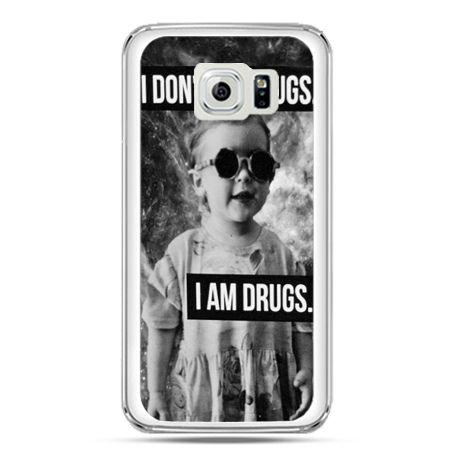 Etui na telefon Galaxy S7 I don`t do drugs I am drugs