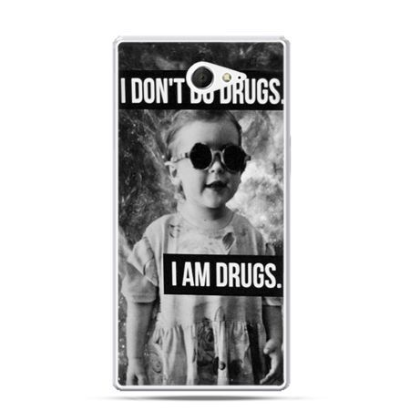 Sony Xperia M2 etui I don`t do drugs I am drugs