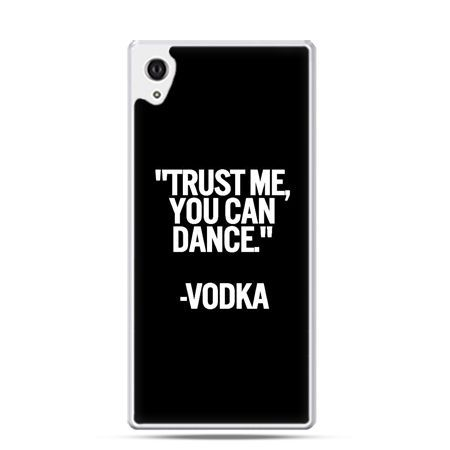 Xperia Z2 etui Trust me you can dance-vodka