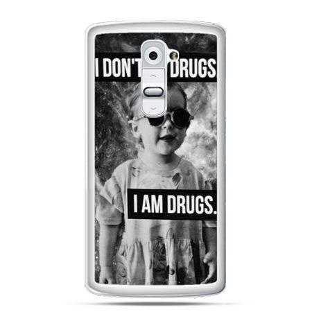 Etui na telefon LG G2 I don`t do drugs I am drugs