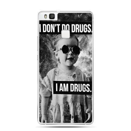 Etui na Huawei P9 Lite I Don`t Do drugs, I`m Drugs.
