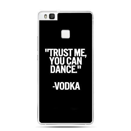 Etui na Huawei P9 Lite Trust Me You Can Dance - Vodka.