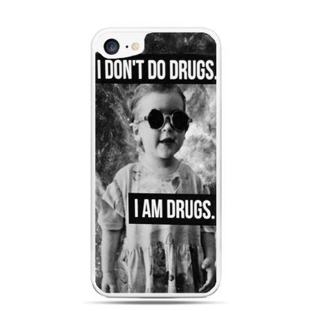 Etui na telefon iPhone 7 - I don`t do drugs I am drugs