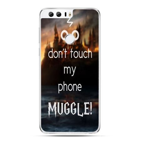 Etui na Huawei Honor 8 - Don`t touch ..Muggle harry Potter