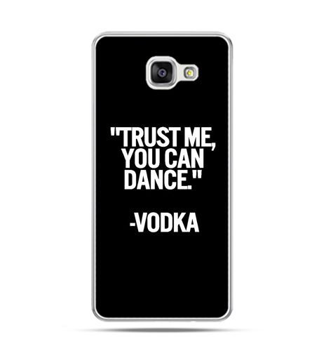 Etui na Samsung Galaxy A3 (2016) A310 - Trust me you can dance-vodka