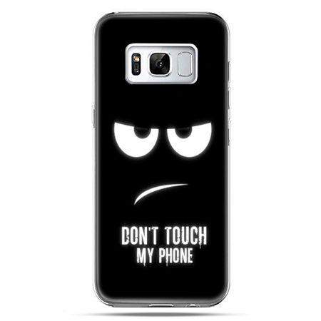 Etui na telefon Samsung Galaxy S8 - Don`t touch my phone