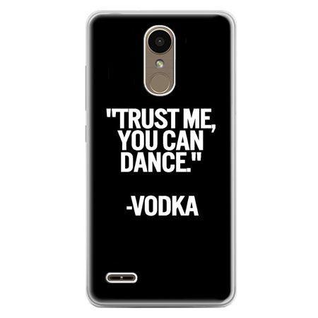 Etui na telefon LG K10 2017 - Trust me you can dance-vodka