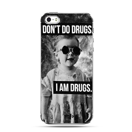 Etui na telefon I don`t do drugs I am drugs